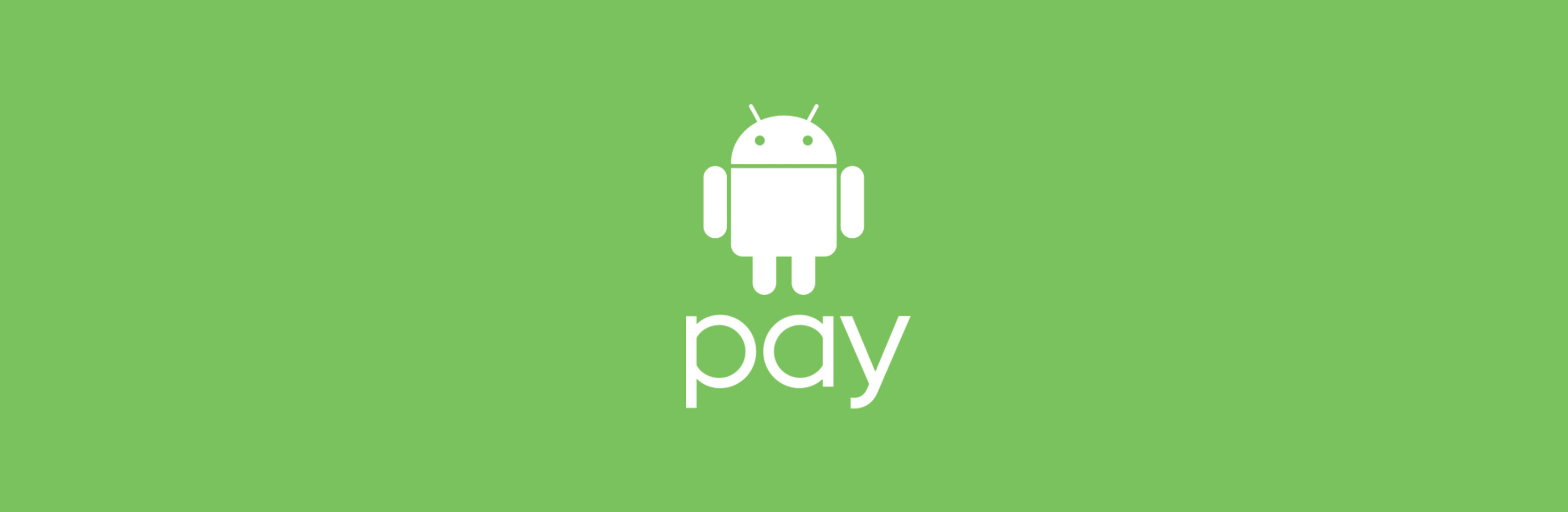 Supporting Android Pay as it's Unveiled at Google I/O